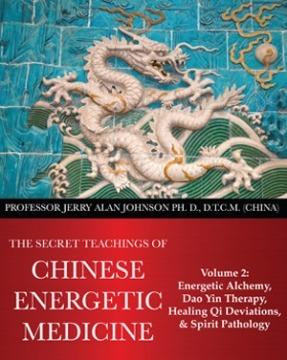 SECRET TEACHINGS OF CHINESE ENERGETIC MEDICINE – VOL.2